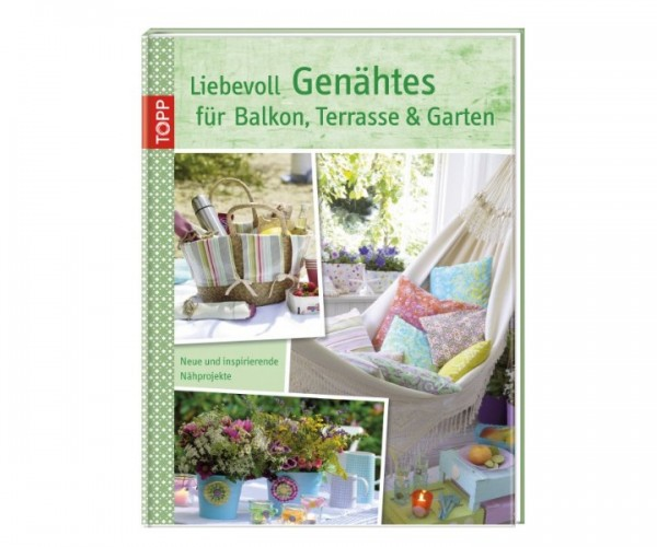 Topp Buch 6392 - Liebevoll Genähtes für Balkon, Terrasse und Garten